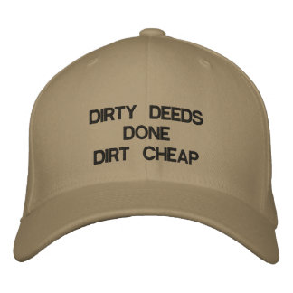 DIRTY DEEDS DONE DIRT CHEAP EMBROIDERED BASEBALL CAPS