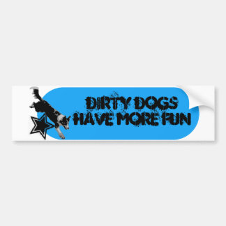 """Dirty Dogs Have More Fun"" v2 Bumper Sticker"