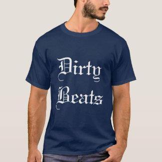 Dirty (Filthy) Beats T-shirt