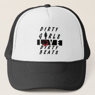Dirty Girls Love Dirty Beats Trucker Hat