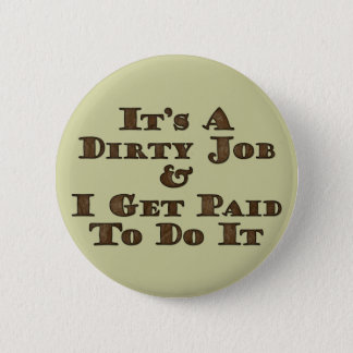Dirty Job 2 Inch Round Button