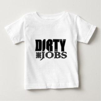 Dirty Jobs Baby T-Shirt