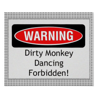 Dirty Monkey Dancing Forbidden Poster