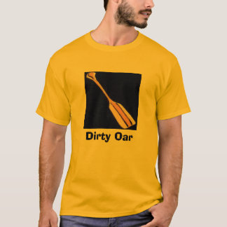 Dirty Oar T-Shirt