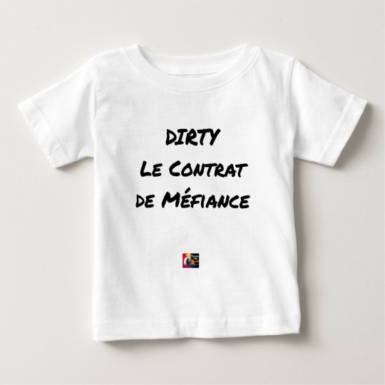 DIRTY, the CONTRACT OF MISTRUST - Word games Baby T-Shirt
