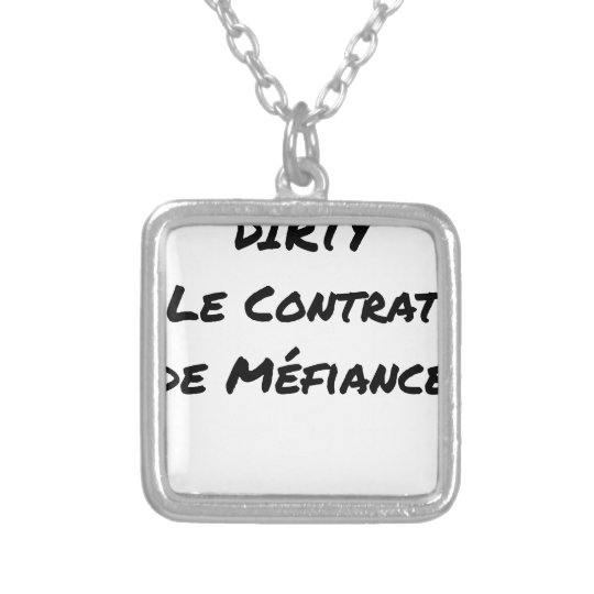 DIRTY, the CONTRACT OF MISTRUST - Word games Silver Plated Necklace