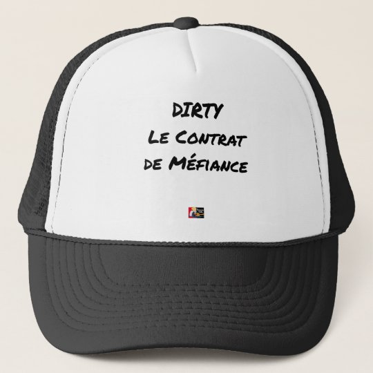 DIRTY, the CONTRACT OF MISTRUST - Word games Trucker Hat