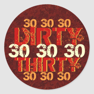 Dirty Thirty 30th Birthday Party Red Orange Gold Classic Round Sticker
