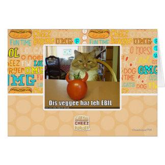 Dis veggee haz the EBIL Card