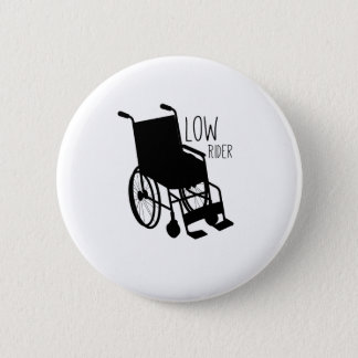 Disability Awareness Wheelchair Funny Low Rider 2 Inch Round Button