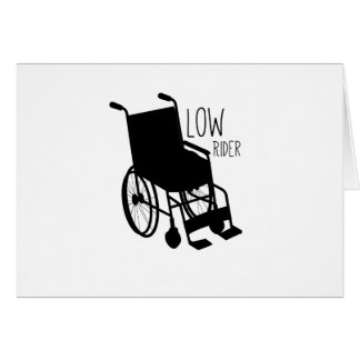 Disability Awareness Wheelchair Funny Low Rider Card