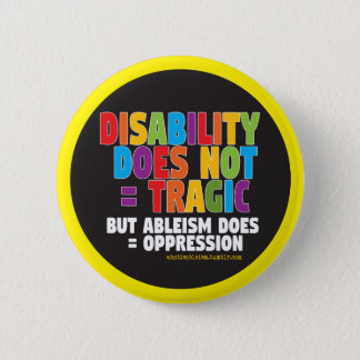 Disability Does Not = Tragic 2 Inch Round Button
