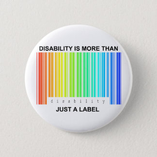 Disability is more than a label 2 inch round button