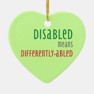 Disabled means differently abled Christmas ornamen Ceramic Ornament