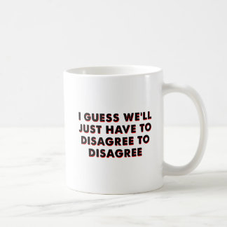 Disagree to Disagree Funny Mug