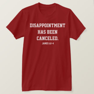 Disappointment Has Been canceled Unisex T-Shirt