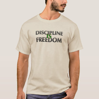 Discipline Is Freedom T-Shirt