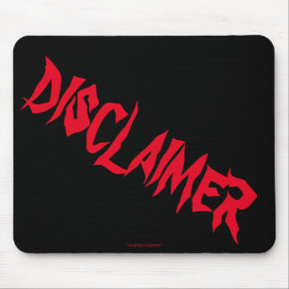 """Disclaimer"" Mouse Pad"