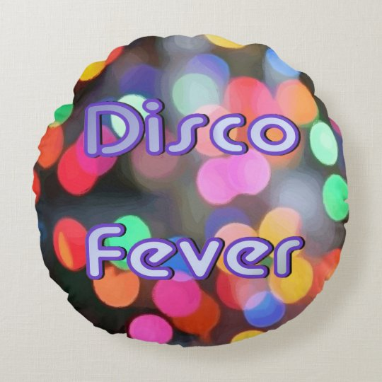 Disco Fever 1 Round Pillow