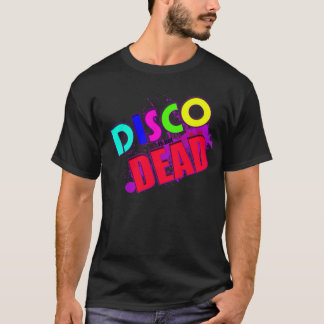 Disco is not DEAD T-Shirt