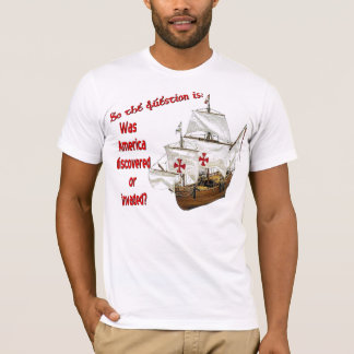 Discovered vs. Invaded T-Shirt