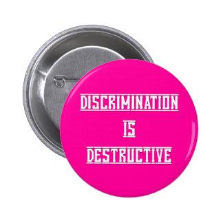 Discrimination Is Destructive Button