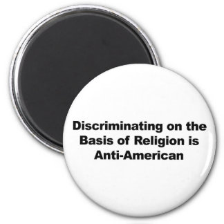 Discrimination on Religion is Anti-American 2 Inch Round Magnet