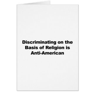 Discrimination on Religion is Anti-American Card