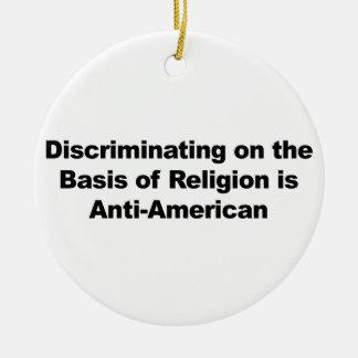 Discrimination on Religion is Anti-American Ceramic Ornament