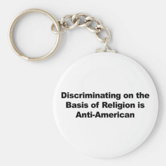 Discrimination on Religion is Anti-American Keychain