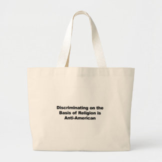 Discrimination on Religion is Anti-American Large Tote Bag