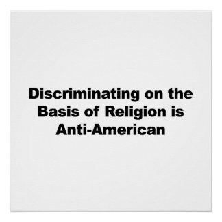 Discrimination on Religion is Anti-American Poster