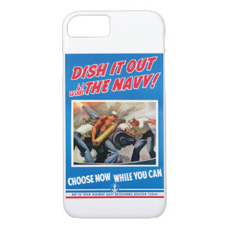 Dish it Out with the Navy! iPhone 7 Case