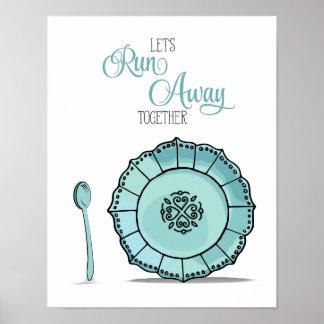 Dish & Spoon Let's Runaway Together Aqua Kitchen Poster
