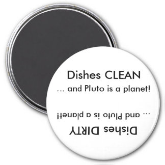 Dishes CLEAN or Dirty ... and Pluto is a planet! Magnet