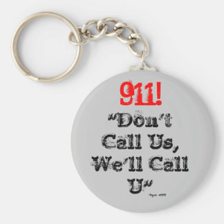 "Dispatcher 911 We'll Call U"" Key Chain"