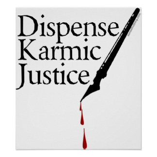 Dispense Karmic Justice Poster