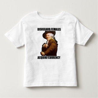 Disregard Females Acquire Currency T-shirts