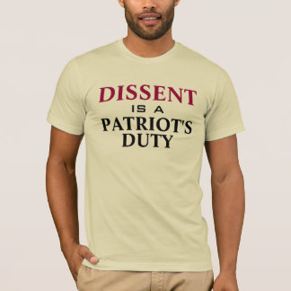 DISSENT is a PATRIOTs DUTY T-Shirt