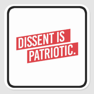 Dissent is Patriotic - Dissent is Patriotic - Square Sticker