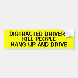 DISTRACTED DRIVERS KILL PEOPLE BUMPER STICKER