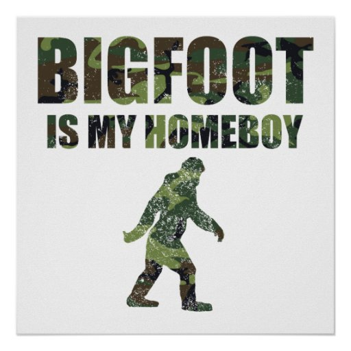 Distressed Bigfoot Is My Homeboy Camo Posters