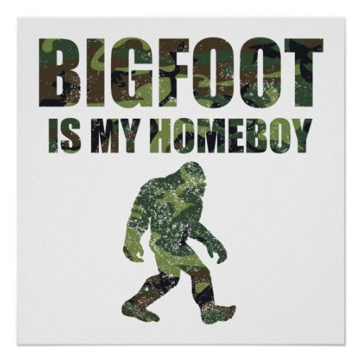 Distressed Bigfoot Is My Homeboy Camo Print
