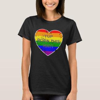 Distressed Rainbow Flag Heart Yup Born This Way T-Shirt