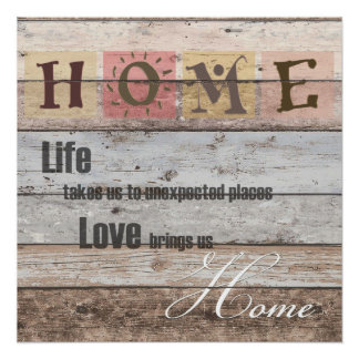 Distressed Wood - Love brings us HOME Perfect Poster