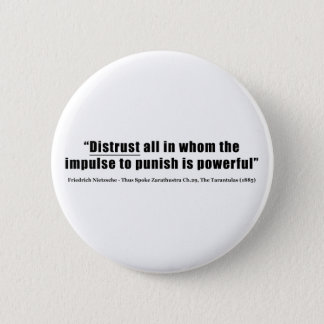 Distrust all whom impulse to punish is powerful 2 inch round button