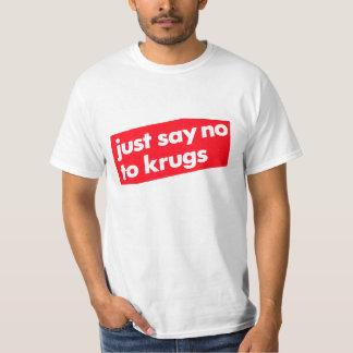 Dites juste non à Krugs ! T-shirt