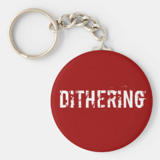 Dithering T-Shirts and Gifts - Political Humor Basic Round Button Keychain