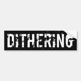 Dithering T-Shirts and Gifts - Political Humor Car Bumper Sticker