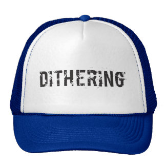 Dithering T-Shirts and Gifts - Political Humor Trucker Hat